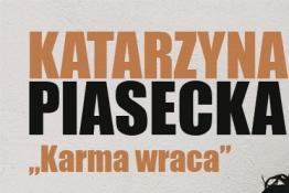 """Białystok Wydarzenie Stand-up Katarzyna Piasecka""""KARMA WRACA"""""""